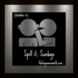 Spill it Sunday – on Monday