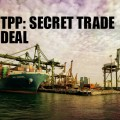 TROJAN HORSE: The Trans Pacific Partnership (TPP) Has Already Bought Off Washington