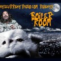 BOILER ROOM – EP #56 – Pharmacological Nightmare