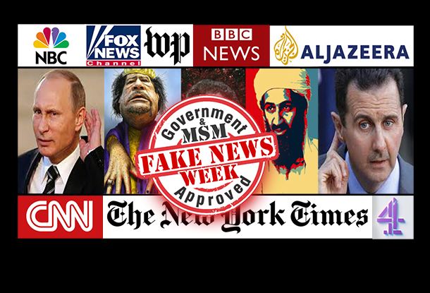 FAKE NEWS WEEK: A Guide to Mainstream Media 'Fake News' War Propaganda