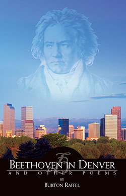 Beethoven in Denver and Other Poems by Burton Raffel
