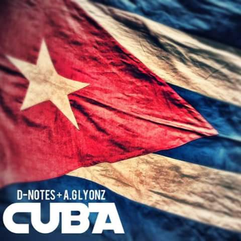 """D-Notes and AG Lyonz """"Cuba"""""""