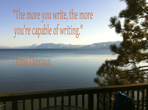 "liakeyes:""The more you write, the more you're capable of writing."" —Paul Theroux"