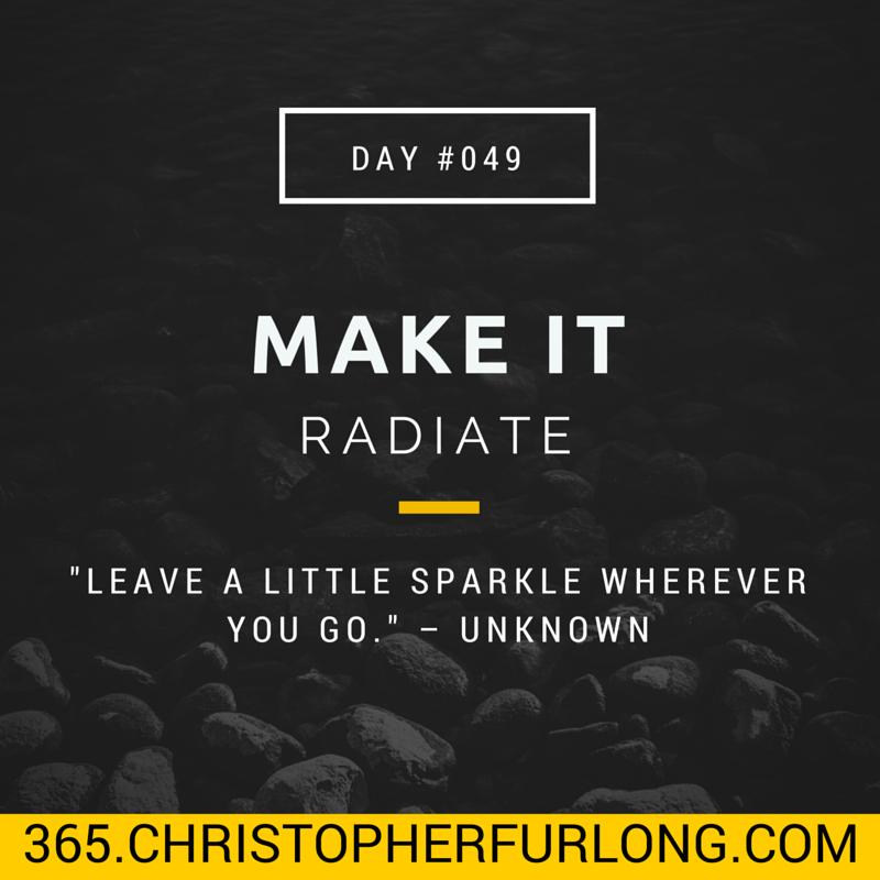Day #049: Make It Radiate