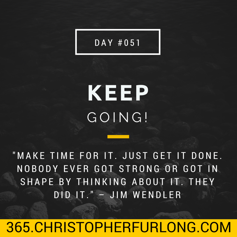 Day #051: Keep Going!
