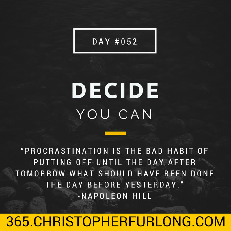 Day #052: Decide You Can!