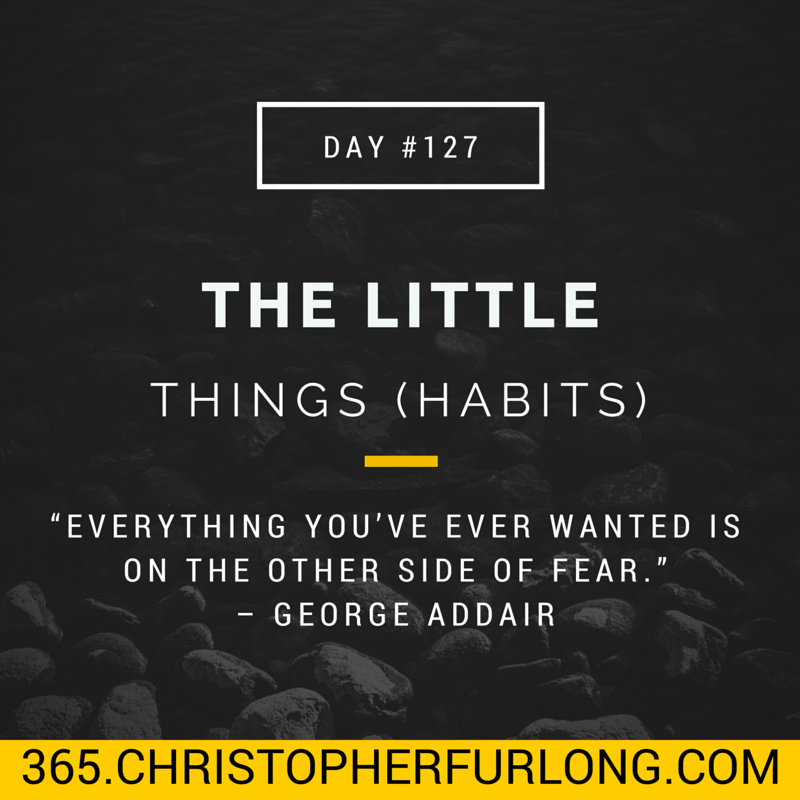 Day #127: The Little Things (Habits)