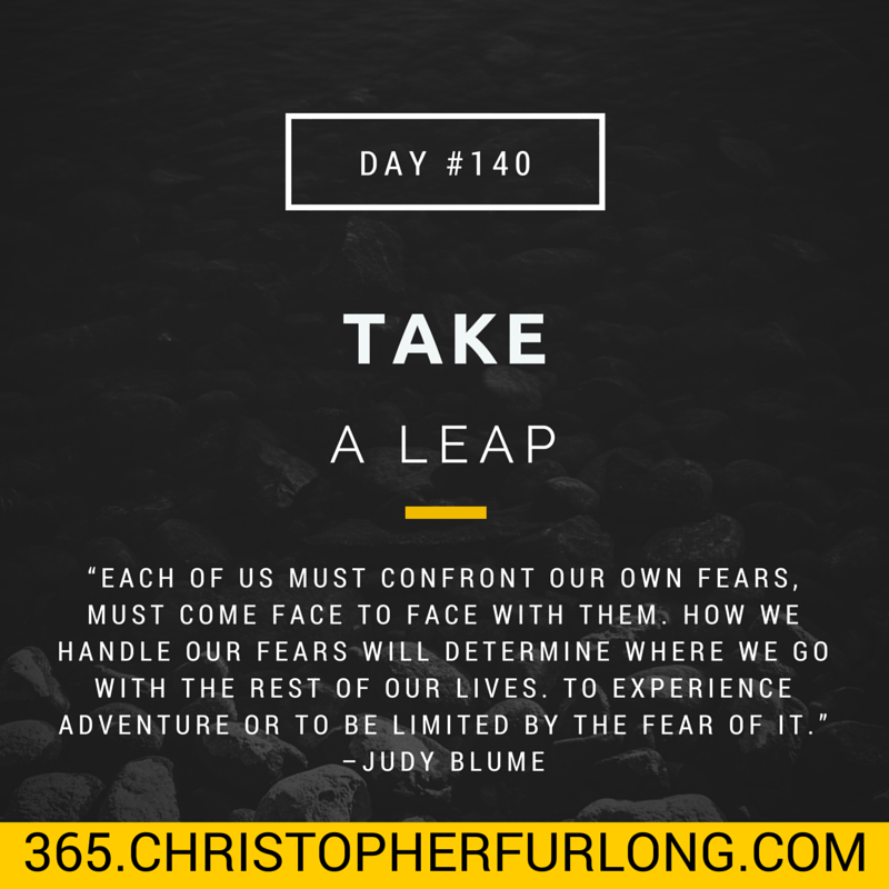 Day #140: Take A Leap