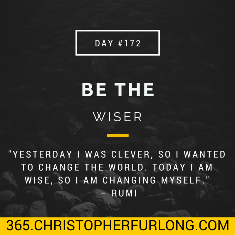 Day #172: Be The Wiser