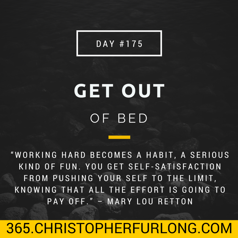 Day #175: I Say Get Out Of Bed