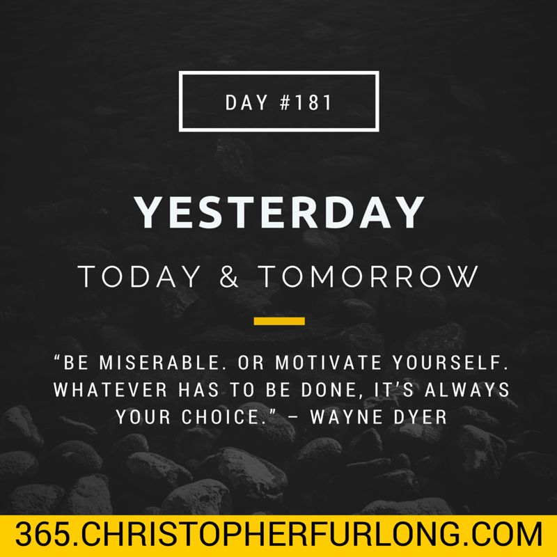 Day #181: Yesterday, Today, Tomorrow