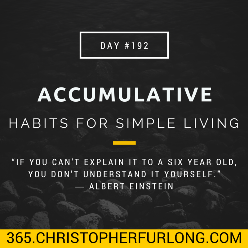 Day #192: Accumulative Habits For Simple Living