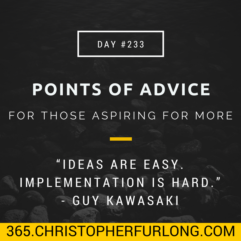 Day #233: 11 Points Of Advice For Those Aspiring For More