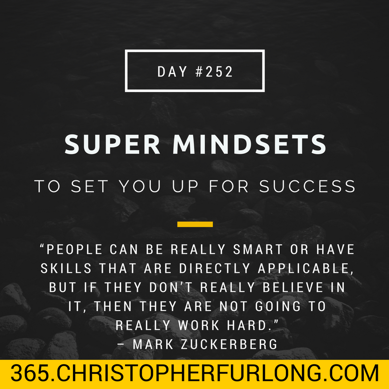 Day #252: 2 Super Mindsets To Set You Up For Success