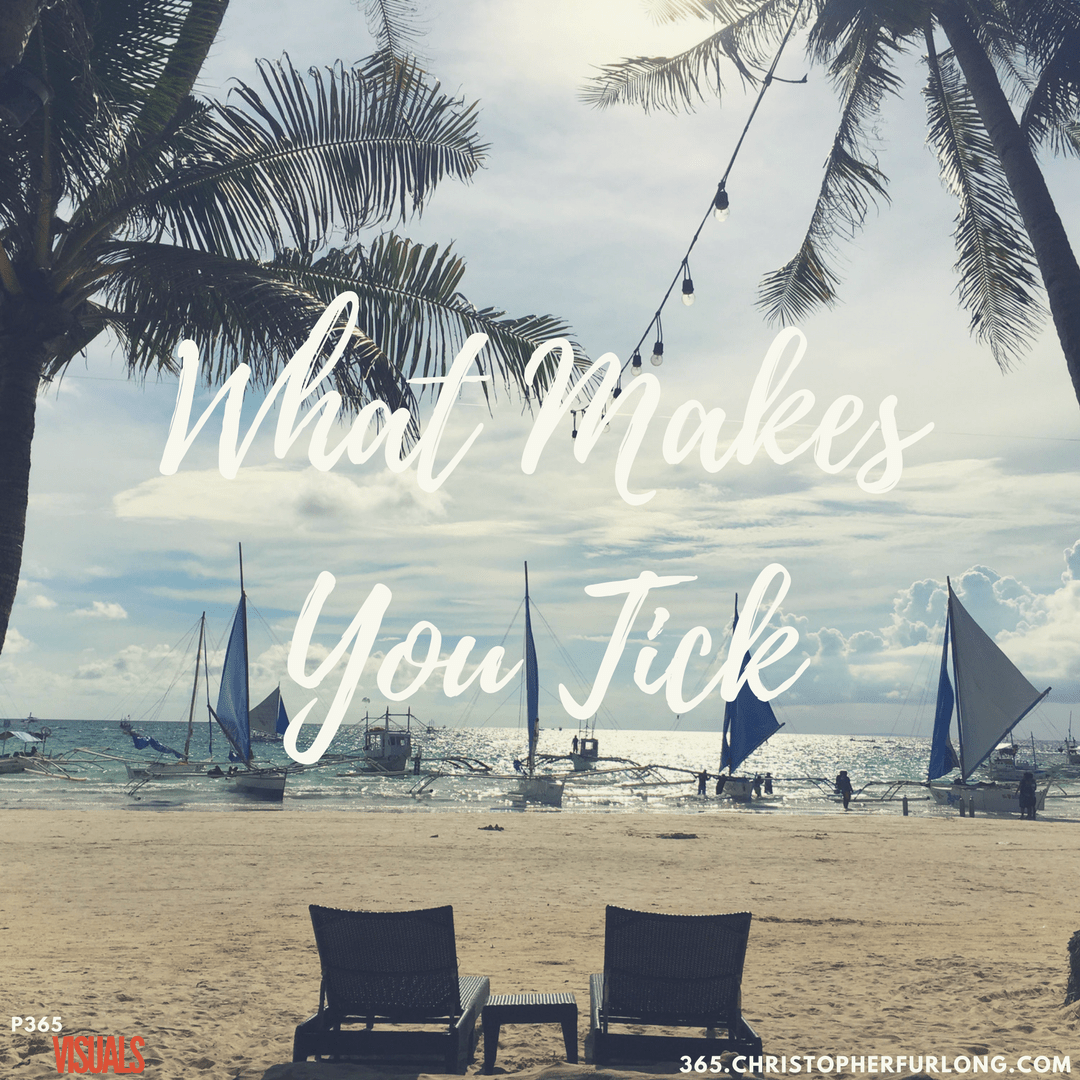 Day #070: What Makes You Tick