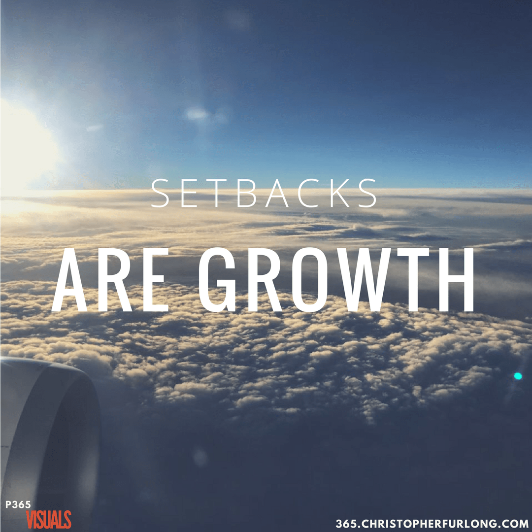 Day #122: Setbacks Are Growth