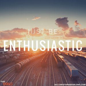 Enthusiastic