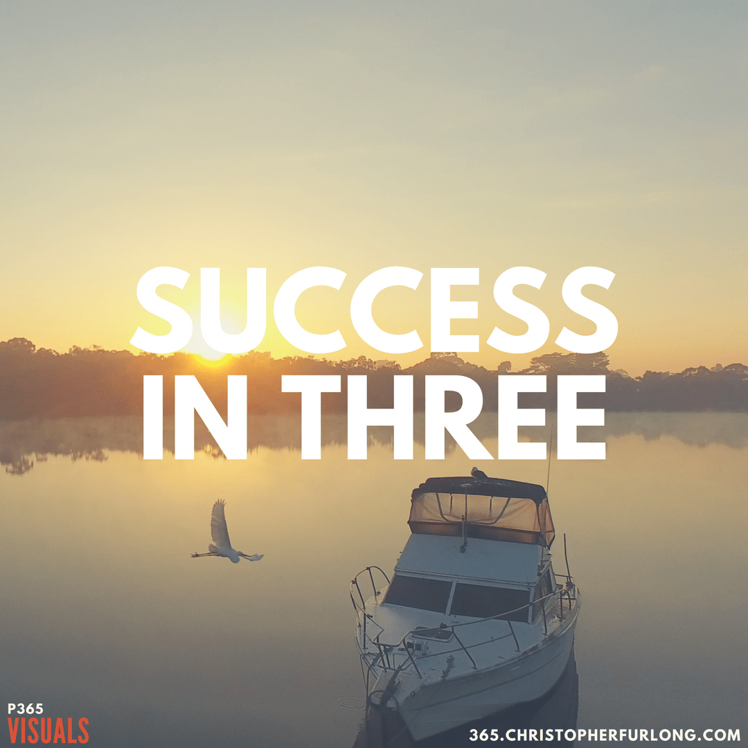 Day #156: Success In Three