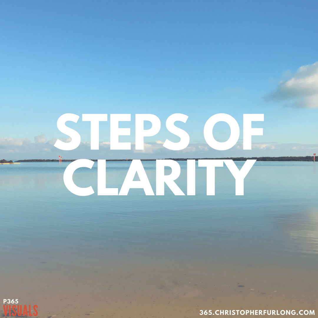 Day #162: Steps Of Clarity