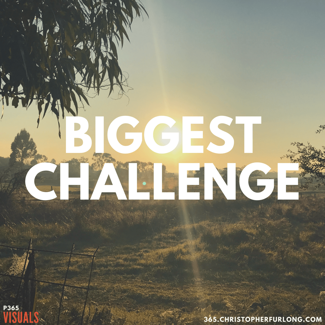 Day #171: Biggest Challenge