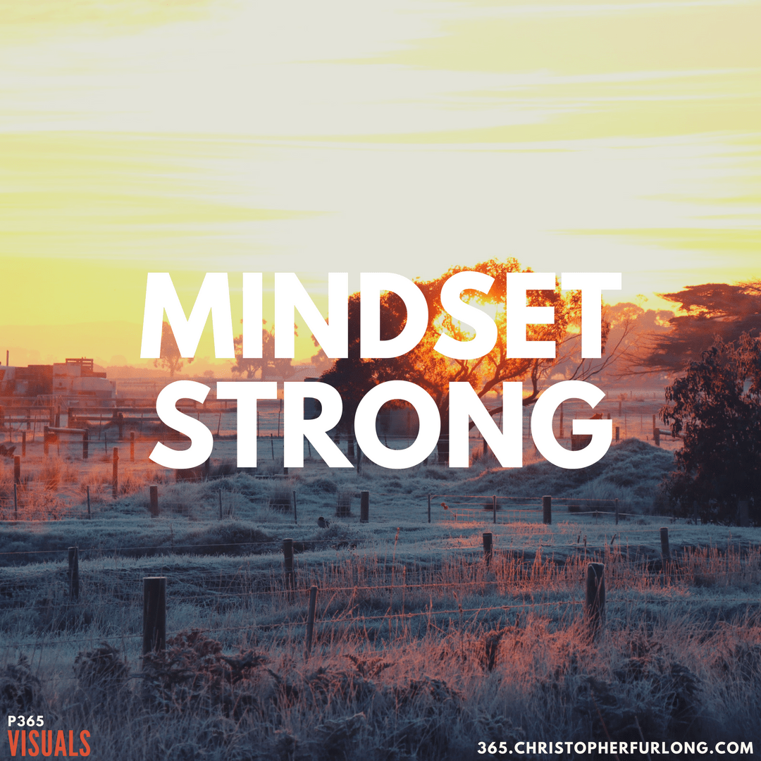 Day #186: Mindset Strong