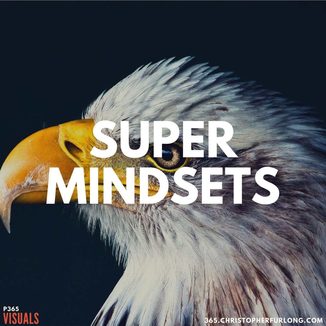 Day #252: Super Mindsets