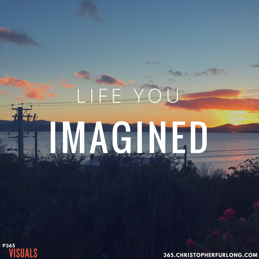 Day #269: Life You Imagined