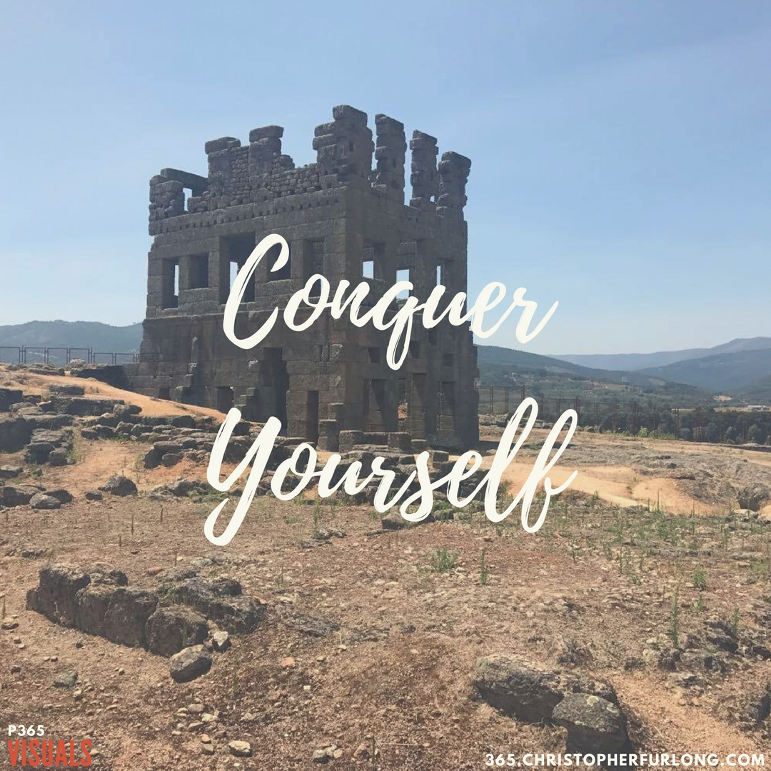 Day #271: Conquer Yourself