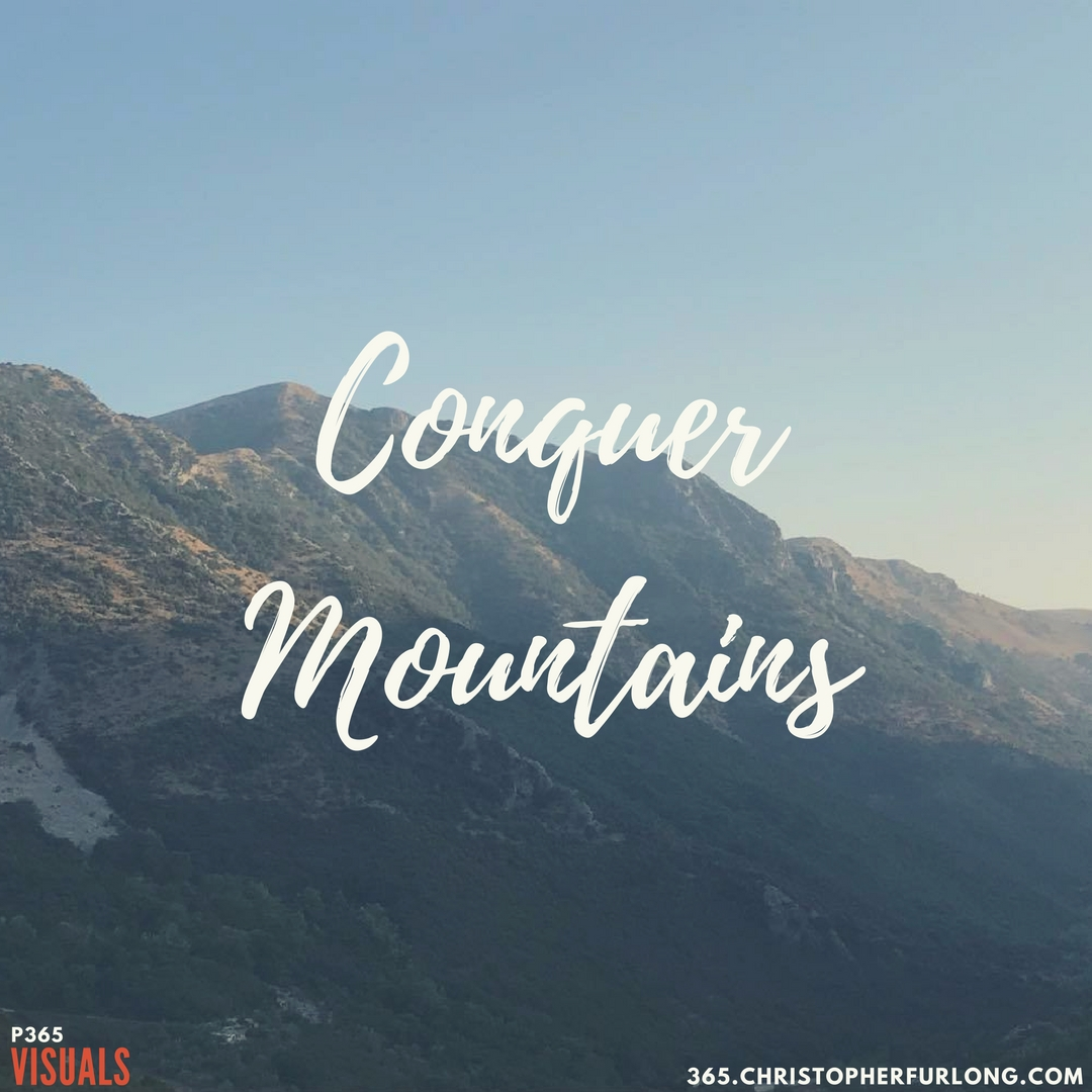 Day #274: Conquer Everyday Mountains