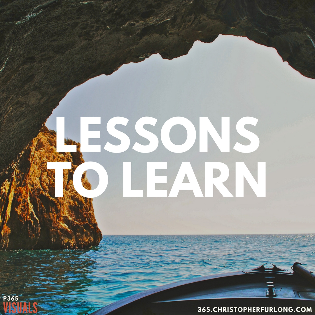 Day #324: Lessons To Learn