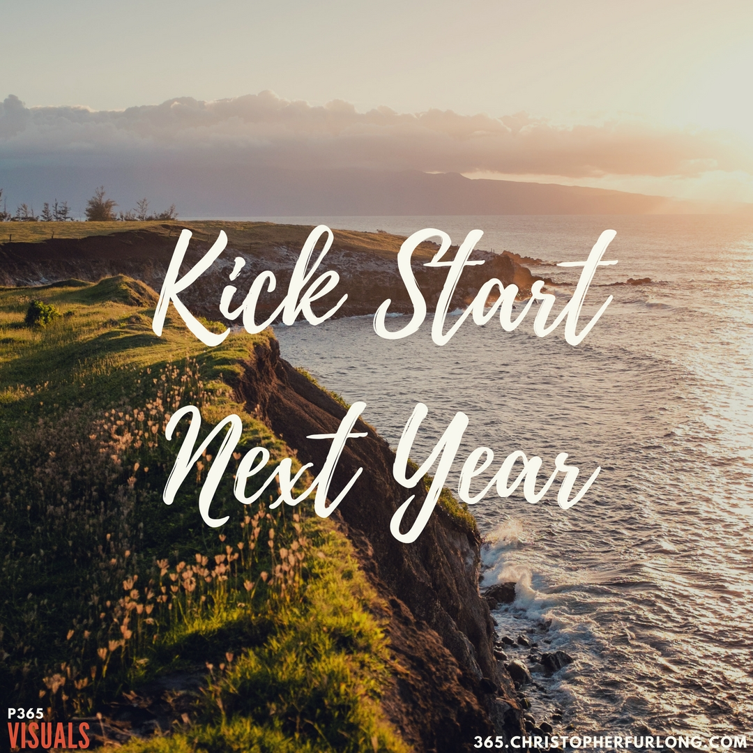 Day #340: Kick Start Your New Year!