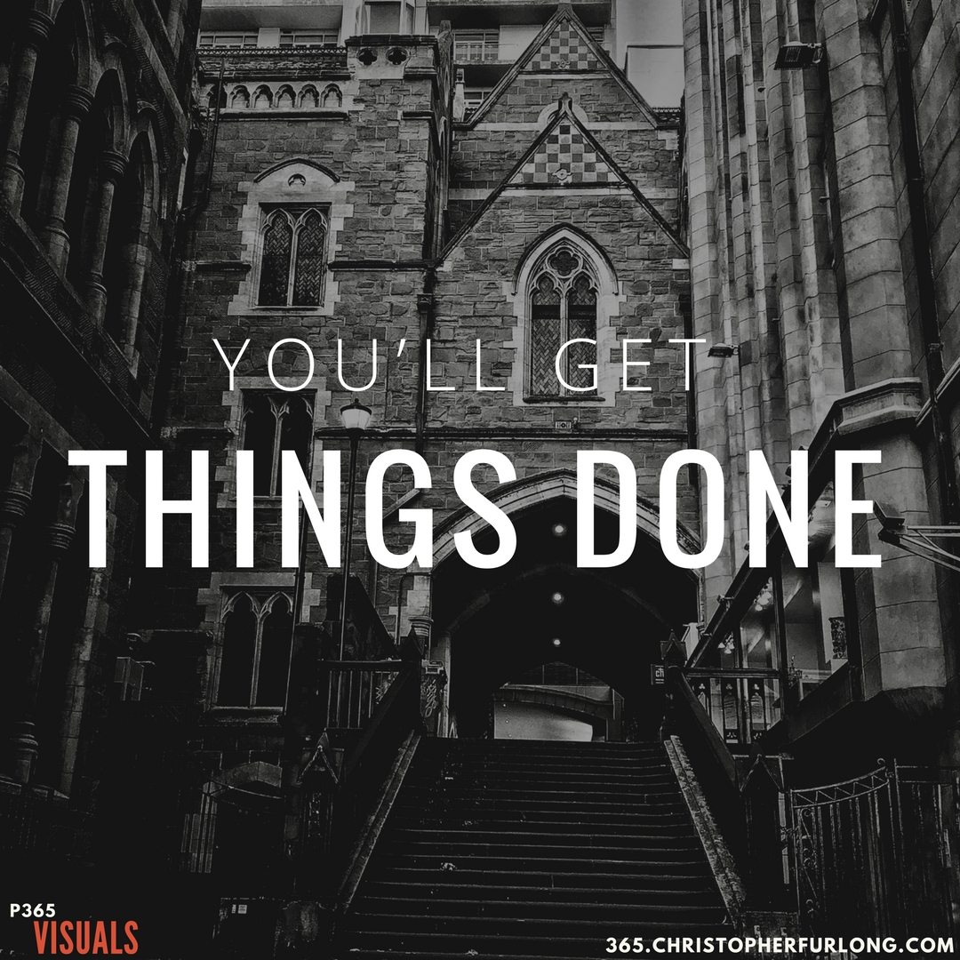 Day #359: You'll Get Things Done