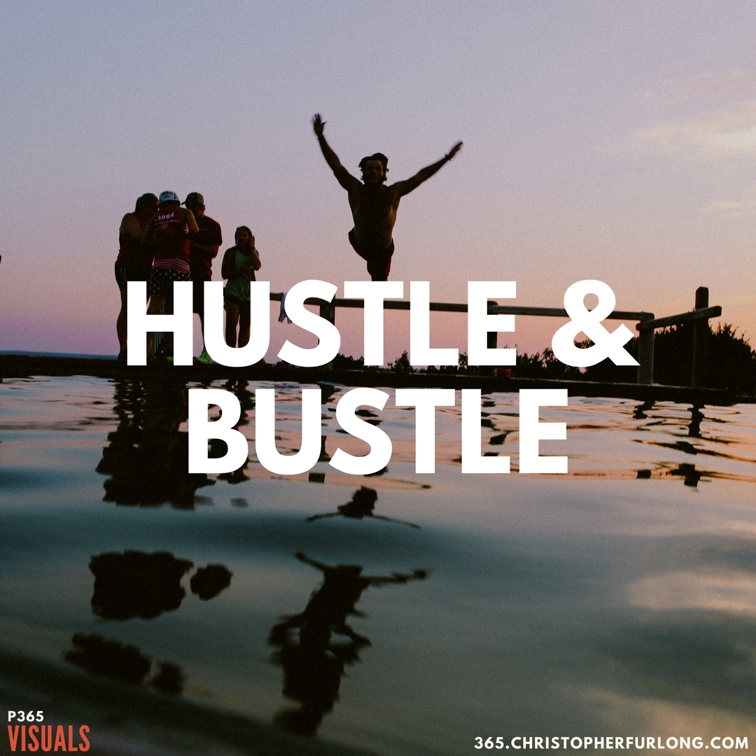 P365 2018: Day #016: Hustle & Bustle
