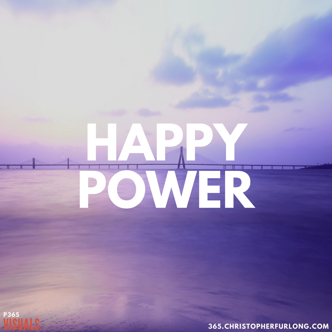 P365 2018: Day #048: Happy Power