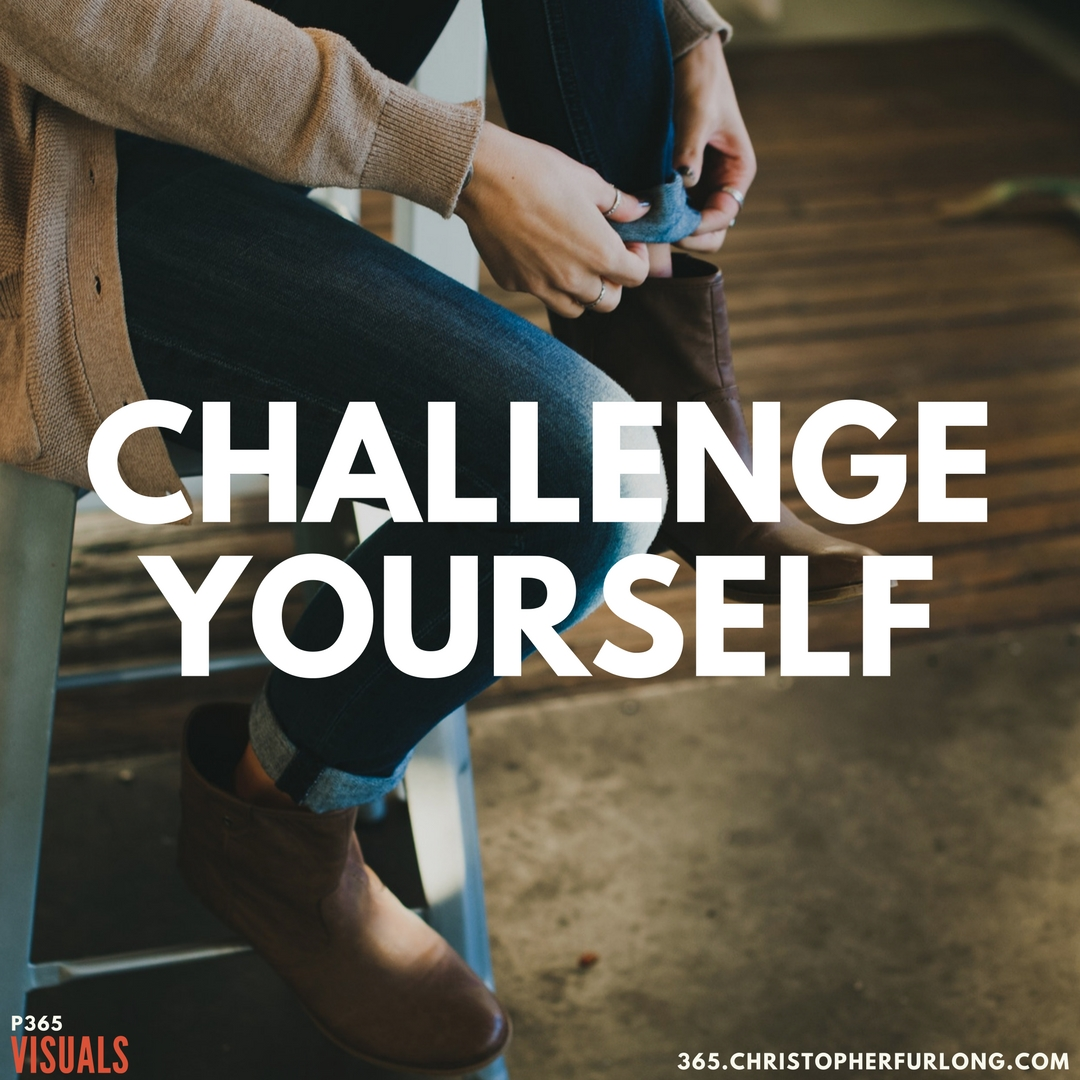P365 2018: Day #051: Challenge Yourself