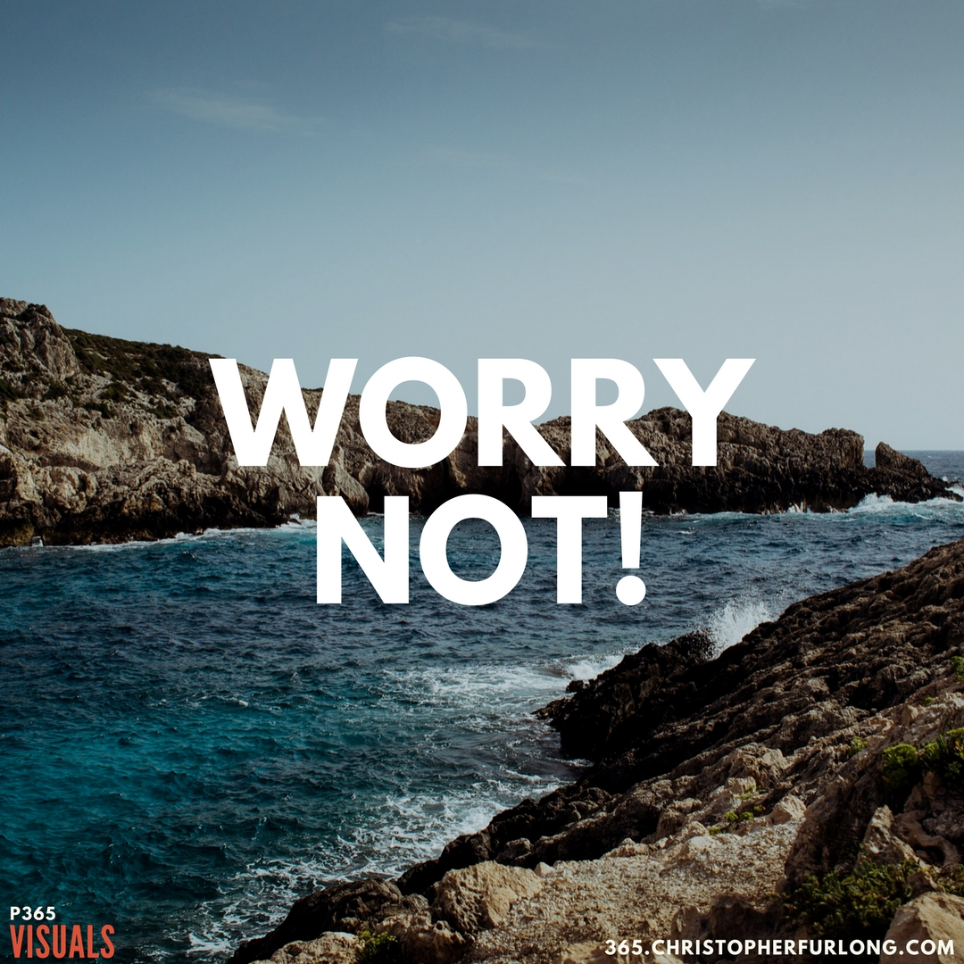 P365 2018: Day #054: Worry Not!