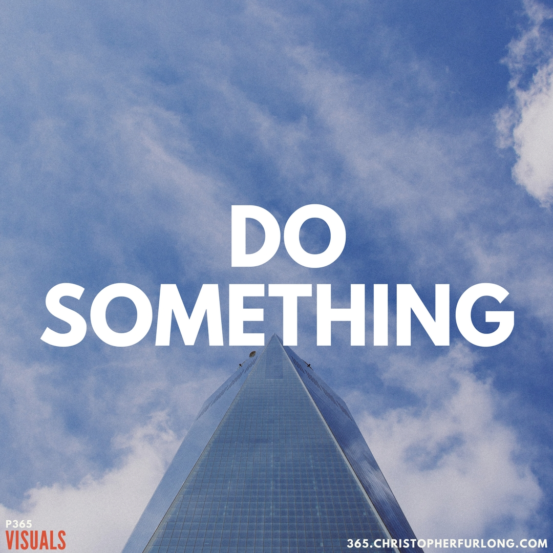 P365 2018: Day #081: Do Something