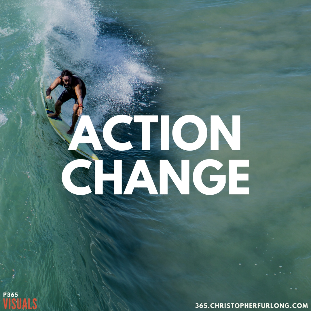 P365 2018: Day #088: Action Change