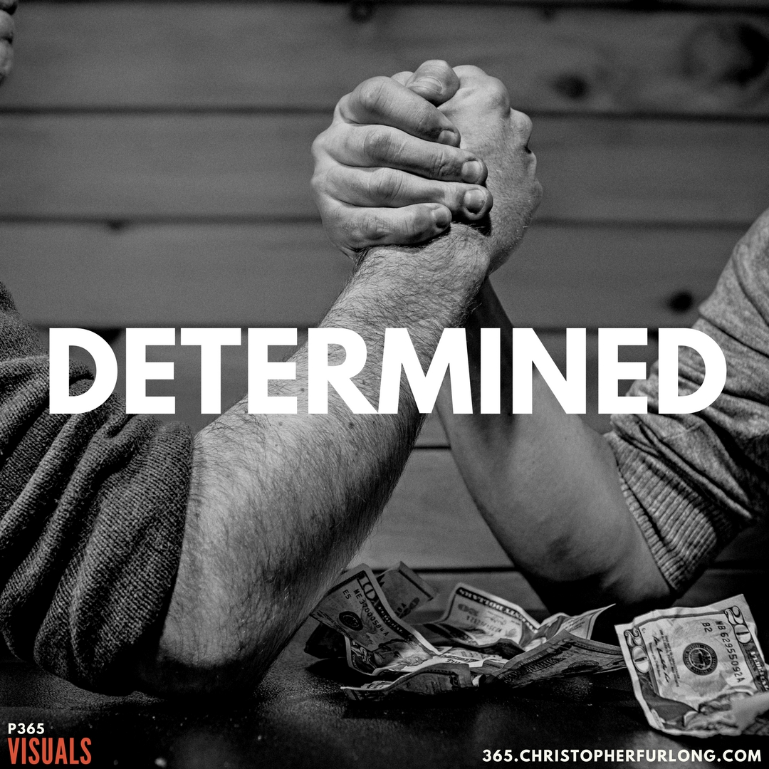 P365 2018: Day #119: Determined?