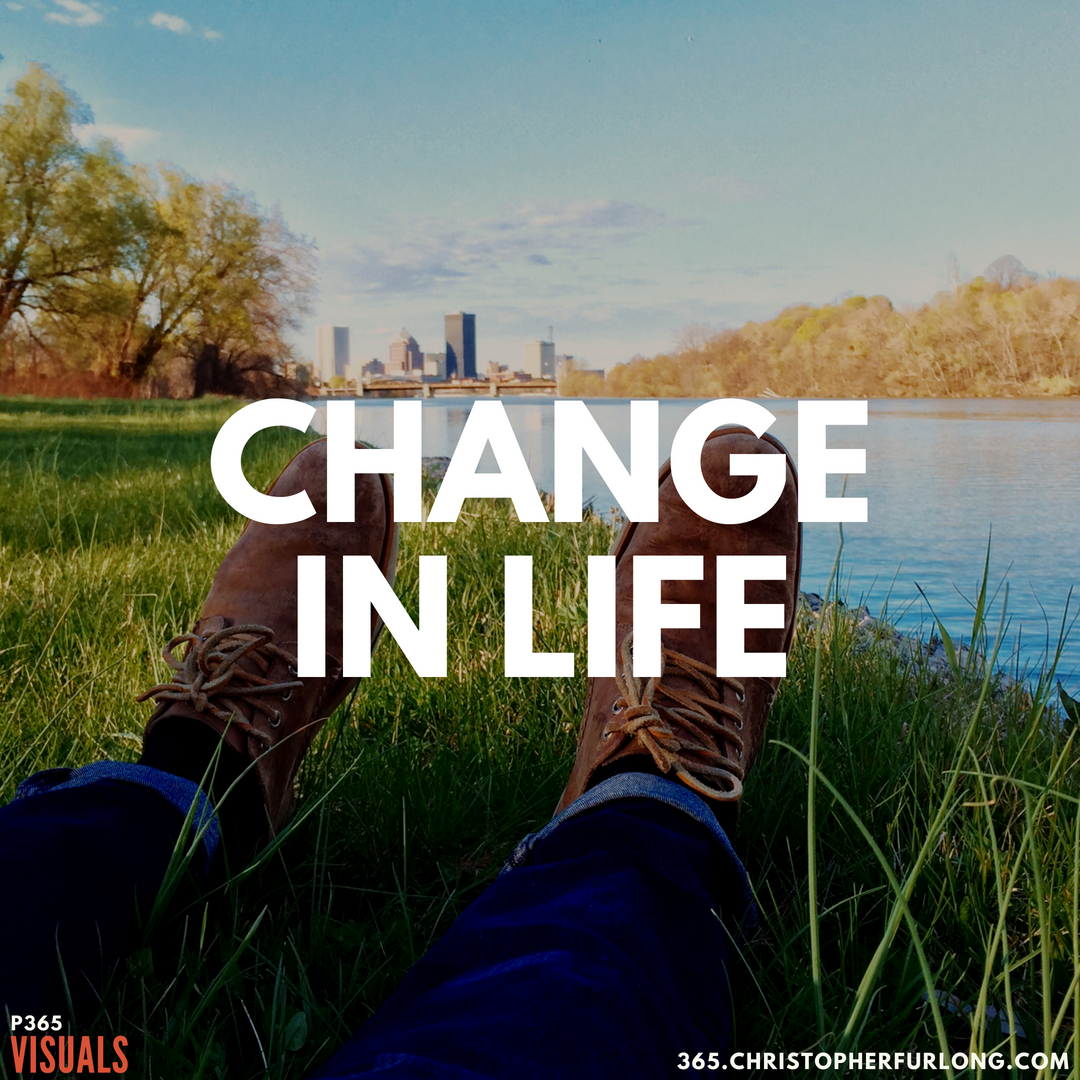 P365 2018: Day #155: Change In Life