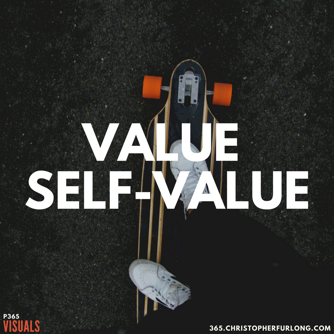 P365 2018: Day #177: Value. Self-Value.