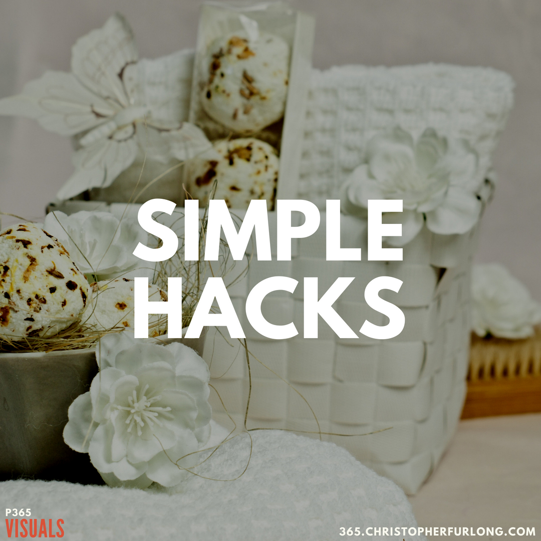 P365 2018: Day #201: Simple Hacks