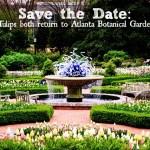 Save the Date: Two Atlanta Botanical Garden Favorites Return Spring 2016