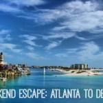 Atlanta to Destin for Weekend Beach Fun