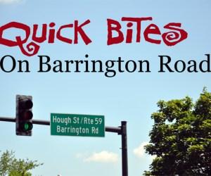 203.  Barrington EATS:  Quick Bites on Barrington Road