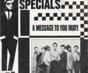 106. Good Vibes: A Message to You Rudy – The Specials, 1979