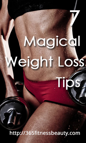 7 Magical Weight Loss Tips Women Can Shape Their Body Fast