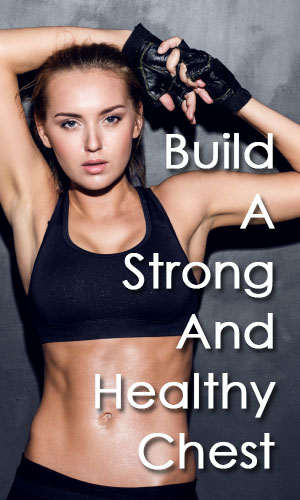 Build A Strong And Healthy Chest With These Exercises