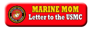 A letter from a Marine Mom to the USMC. This Mother of two Marines writes a letter to the Marine Corps as a way of gratitude for her Marine sons.