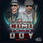 Daddy Yankee Ft. Don Miguelo – Como Yo Le Doy (Dj Net Remix)